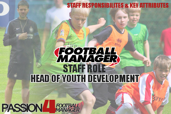 Football Manager Staff Role Head of Youth Development